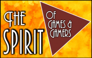 The SPIRIT of Games & Gamers Magazine